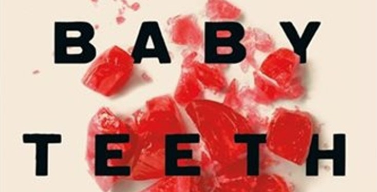 Here's Why The Novel Baby Teeth by Zoje Stage HasBite