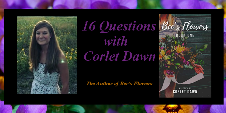 16 Questions with Corlet Dawn the Author of Bee's Flowers: Book One