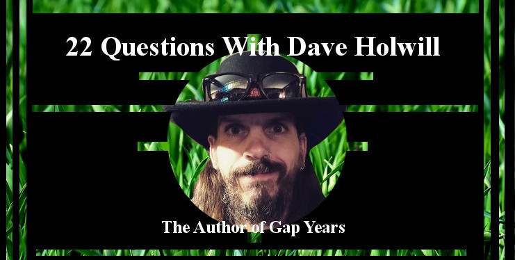 22 Questions with Dave Holwill the Author of the GapYears