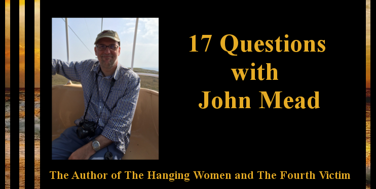 17 Questions with John Mead the Author of The FourthVictim