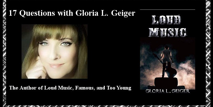17 Questions with Gloria L. Geiger the Author of Loud Music