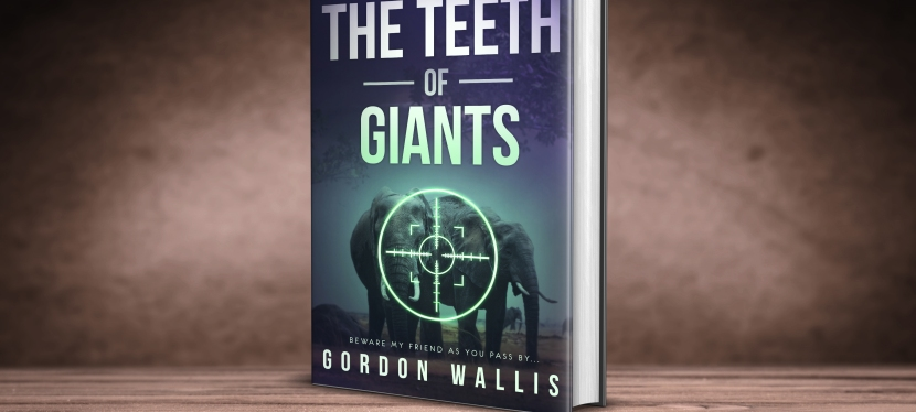 The Teeth of Giants by Gordon Wallis – A Book Review