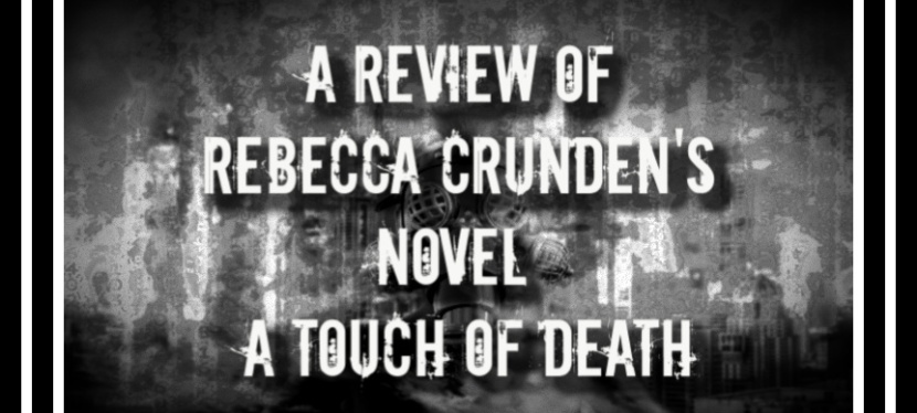 A Review of Rebecca Crunden's Novel – A Touch of Death